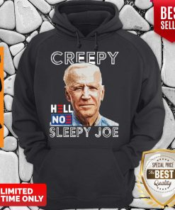 Funny Joe Biden Creepy Hell No Sleepy Joe Hoodie