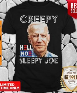 Funny Joe Biden Creepy Hell No Sleepy Joe Shirt