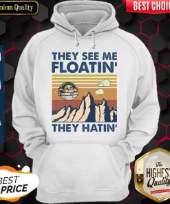 Funny They See Me Floatin They Hatin Hoodie