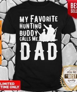 Good My Favorite Hunting Buddy Calls Me Dad Shirt