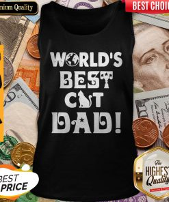 Nice Worlds Best Cat Dad Fathers Tank Top