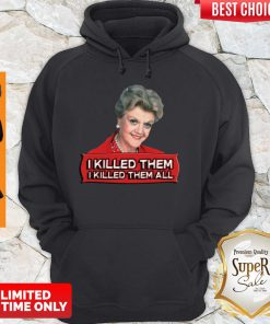 Premium Angela Lansbury I Killed Them All Hoodie