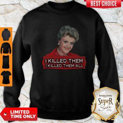Premium Angela Lansbury I Killed Them All Sweatshirt