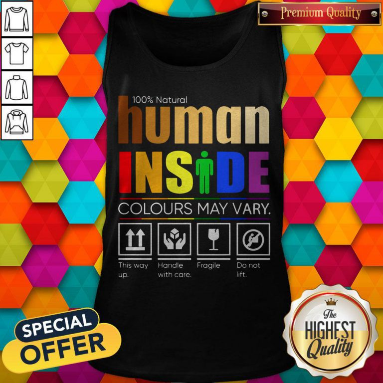 100% Natural Human Inside Colours May Vary This Way Up Handle With Care Fragile Do Not Lift Tank Top