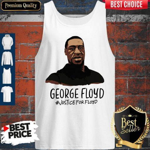 Beautiful Rip George Floyd Justice For Floyd Tank Top