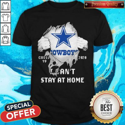 Blood Inside Me Dallas Cowboys Covid 19 2020 I Can't Stay At Home Shirt