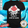 Blood Inside Me Texas Children's Hospital Covid 19 2020 I Can't Stay At Some Shirt