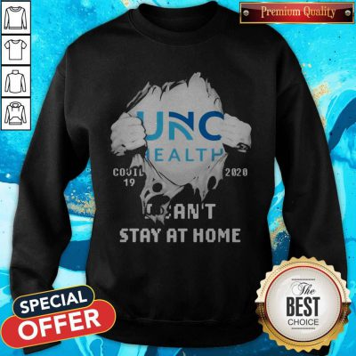 Blood Inside Me UNC Hospitals Covid 19 2020 I Can't Stay At Home Sweatshirt