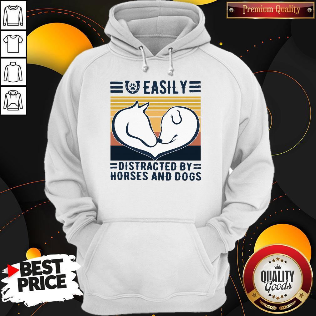 Easily Distracted By Horses And Dogs Vintage Hoodie