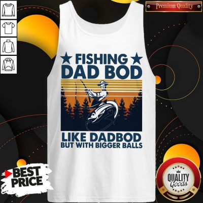 Fishing Dad Bod Like Dad Bod But With Bogger Balls Vintage Tank Top