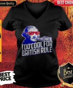 Funny George Washington Drink Too Cool For British Rule V-neck
