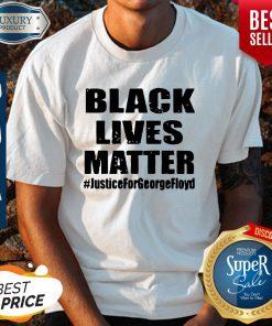 Hot Black Lives Matter JusticeForGeorgefloyd Shirt