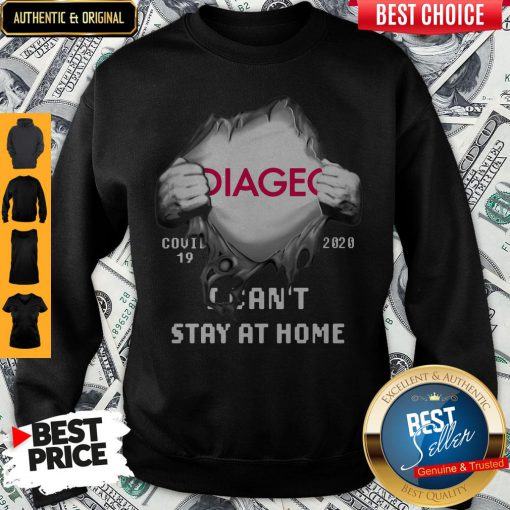 Hot Blood Inside Me Diageo Covid 19 2020 I Cant Stay At Home Sweatshirt