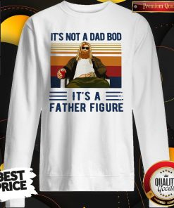 Thor It's Not A Dad Bod It's A Father Figure Sweatshirt