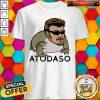 Atodaso face shirt