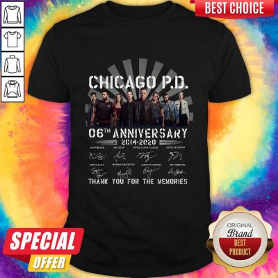 Chicago P.D 06th Anniversary 2014 2020 Thank You For The Memories Signatures Shirt