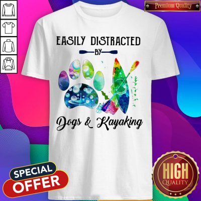 Funny Easily Distracted By Dogs And Kayaking Shirt