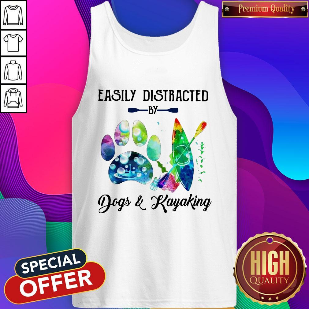 Funny Easily Distracted By Dogs And Kayaking Tank Top