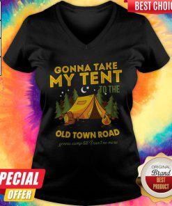 Gonna Take My Tent To The Old Town Road Gonna Camp Till I Can't No More V-neck