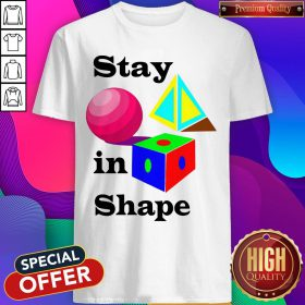 Good Stay in Shape Official T-Shirt
