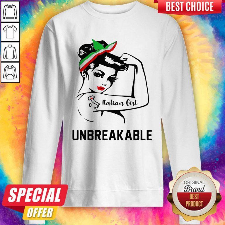 Good Strong Woman Tattoo Italian Girl Unbreakable Sweatshirt