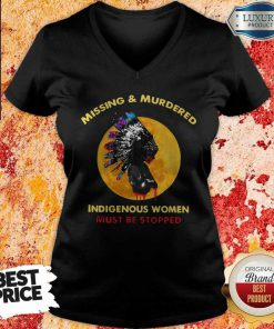 Missing And Murdered Indigenous Women Must Be Stopped V-neck