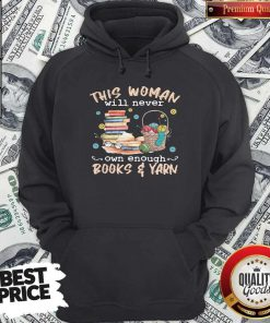 Nice This Woman Will Never Own Enough Books Yarn Hoodie
