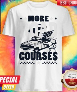 Official More Road Courses Shirt
