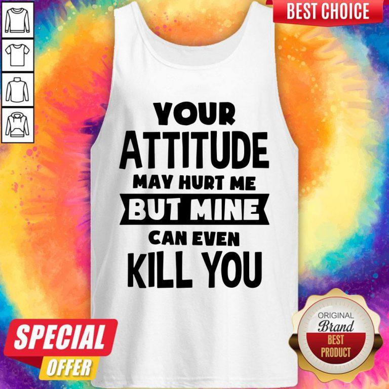 Original Pretty My Attitude Can Even Kill You Tank Top