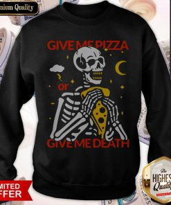 Skeleton Give Me Pizza Give Me Death Sweatshirt