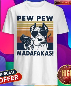 Top Pitbull Pew Pew Madafakas Vintage Retro Shirt