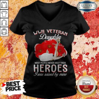 US Army WWII Veteran Daughter Most People Never Meet Their Heroes I Was Raised By Mine Halloween V-neck