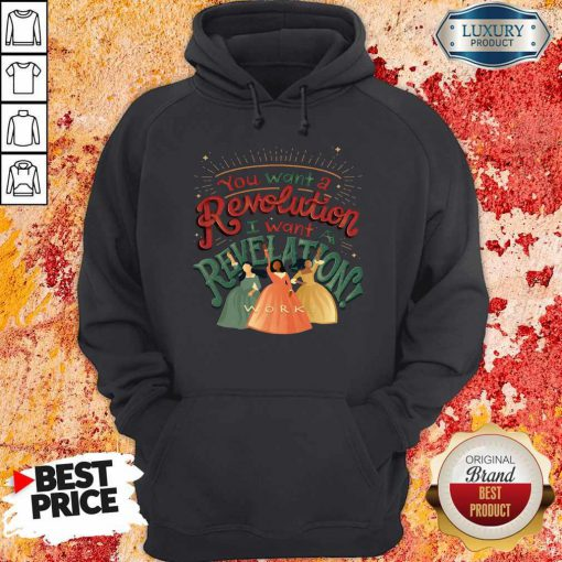You Want A Revolution I Want A Revelation Work Hoodie