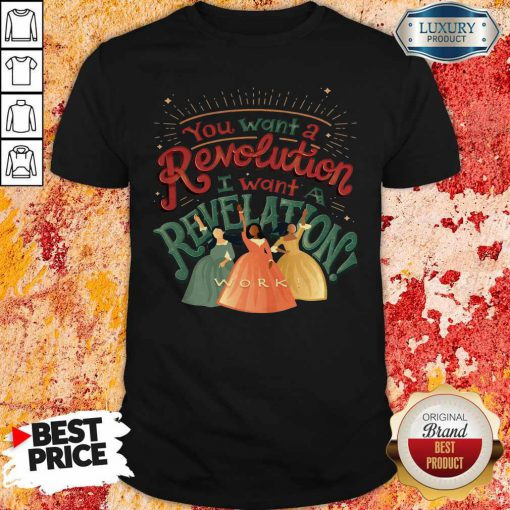 You Want A Revolution I Want A Revelation Work Shirt