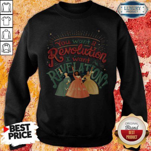 You Want A Revolution I Want A Revelation Work Sweatshirt