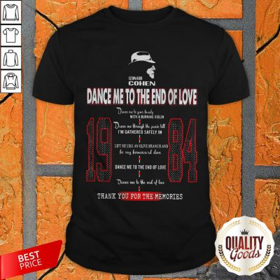 Leonard Cohen Dance Me To The End Of Love 1984 Shirt