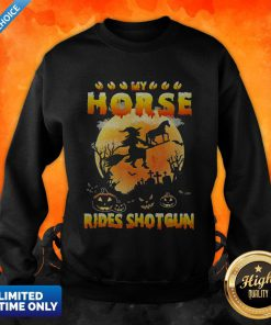 My Horse Rides Shotgun Scary Halloween 2020 SweatShirt