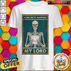 Skeleton Your Butt Napkins My Lord Top Shirt