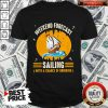 Weekend Forecast Sailing With A Chance Of Drinking Shirt