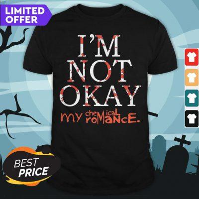 I'm Not Okay My Chemical Romance Shirt