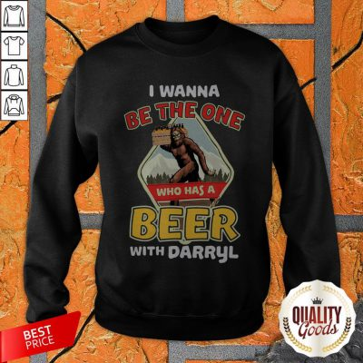 Official Bigfoot I Wanna Be The One Who Has A Beer With Darryl Sweatshirt
