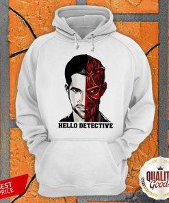 Wonderful I Want Hello Detective Hoodie