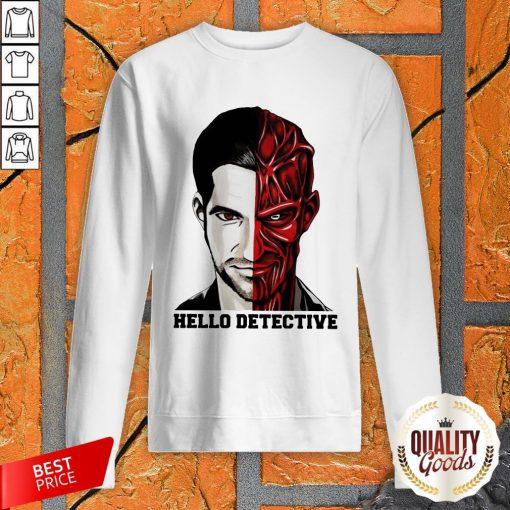 Wonderful I Want Hello Detective Sweatshirt