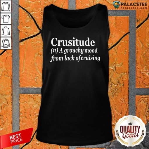 Crusitude A Grouchy Mood From Lack Of Cruising Tank Top