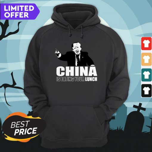Donald Trump China Is Eating Your Lunch Hoodie