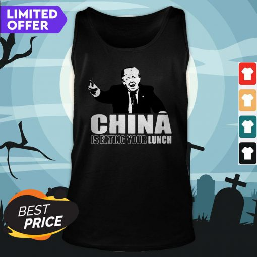 Donald Trump China Is Eating Your Lunch Tank Top