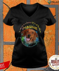 Funny Dachshund You May Say I'm A Dreamer But I'm Not The Only One Imagine V-neck