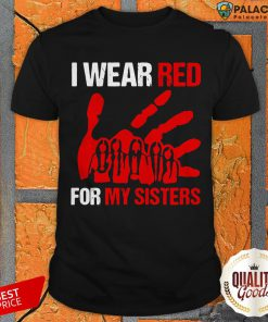 Good I Wear Red For My Sisters Shirt
