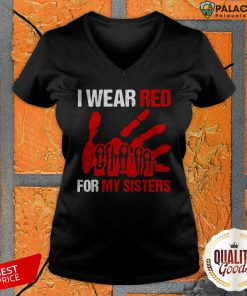 Good I Wear Red For My Sisters V-neck