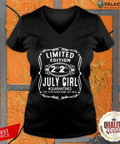 Limited Edition July Girl #Quarantined The Year When Shot Got Real V-neck